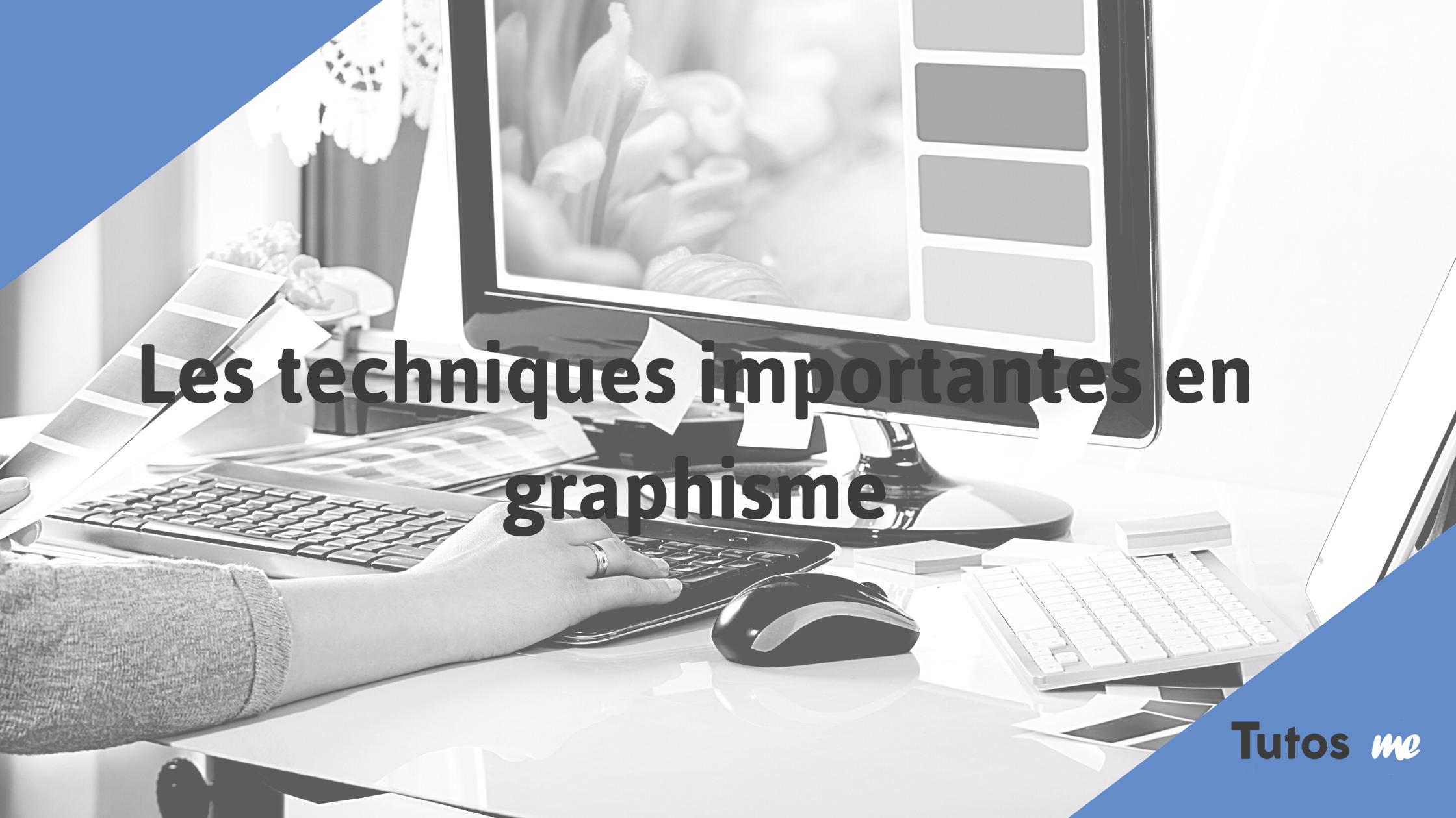 Les techniques importantes en graphisme