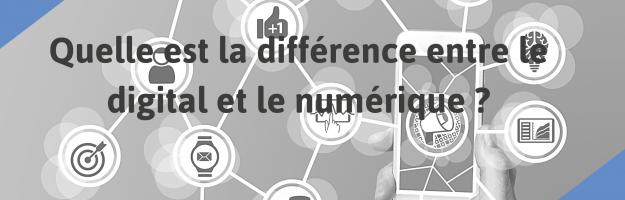 Quelle est la différence entre le digital et le numérique ?