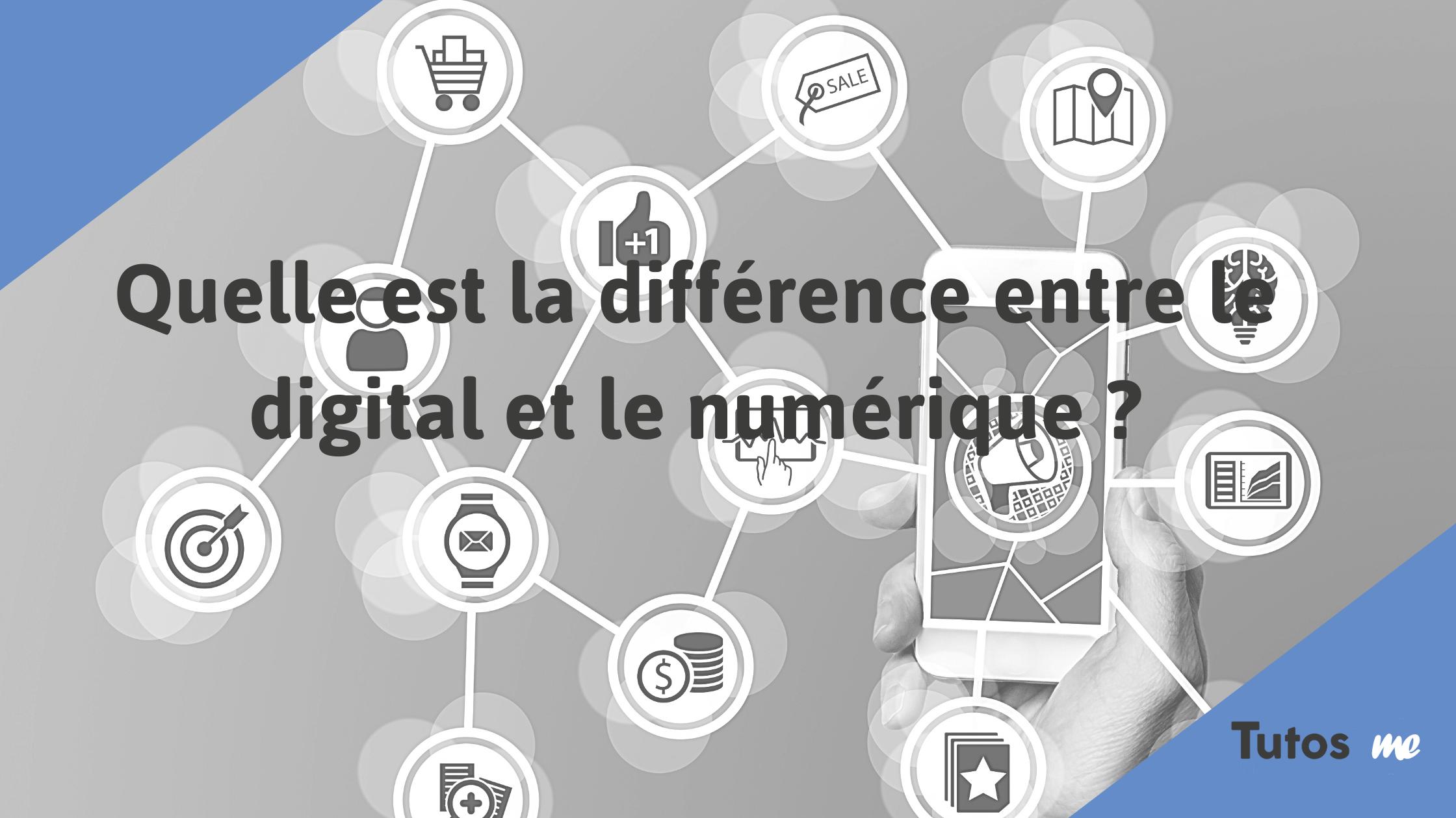 Quelle est la différence entre le digital et le numérique
