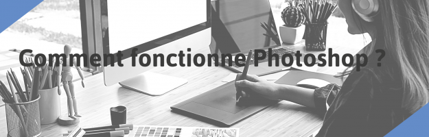 Comment fonctionne Photoshop ?