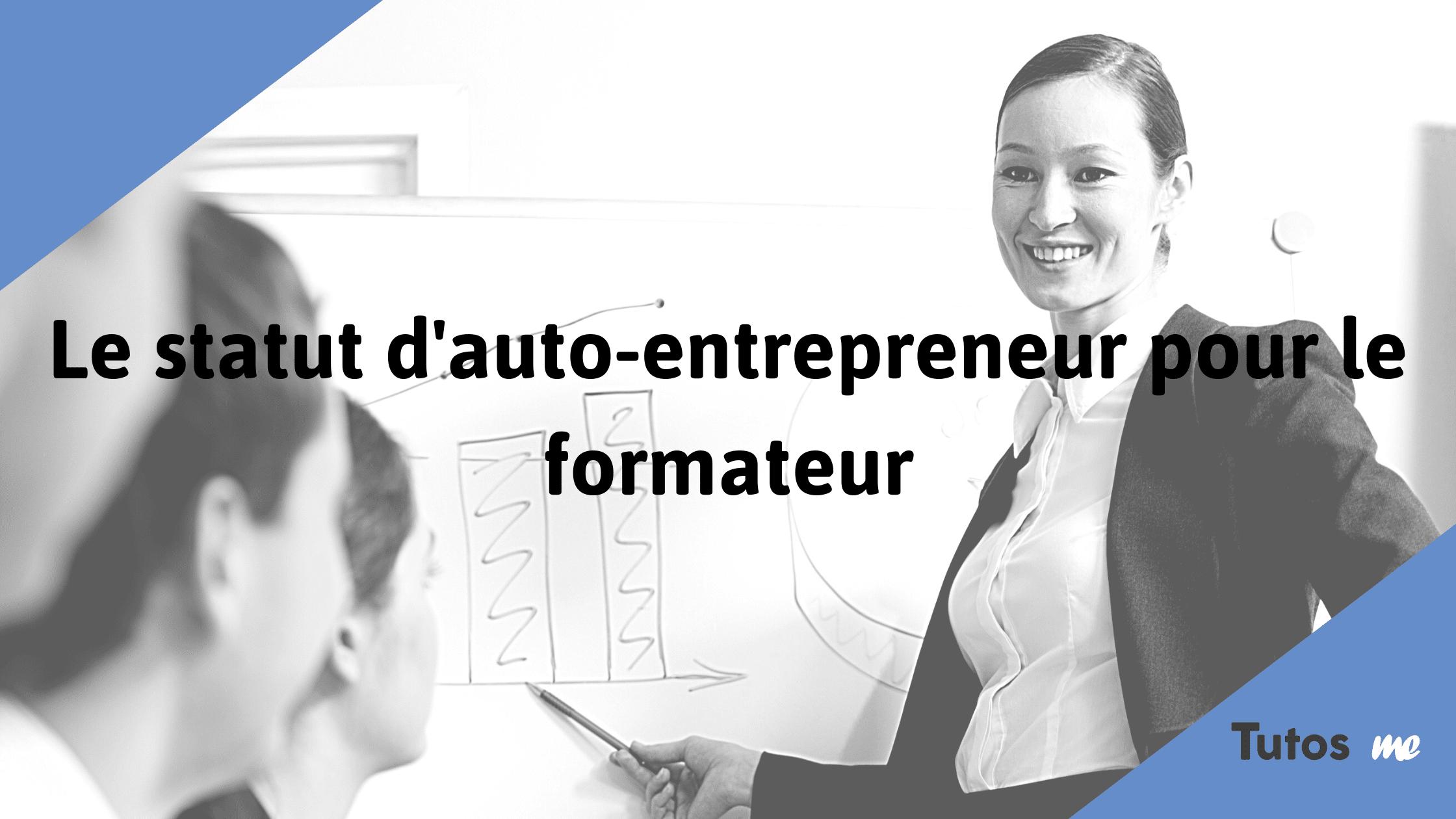 Le statut de formateur auto-entrepreneur