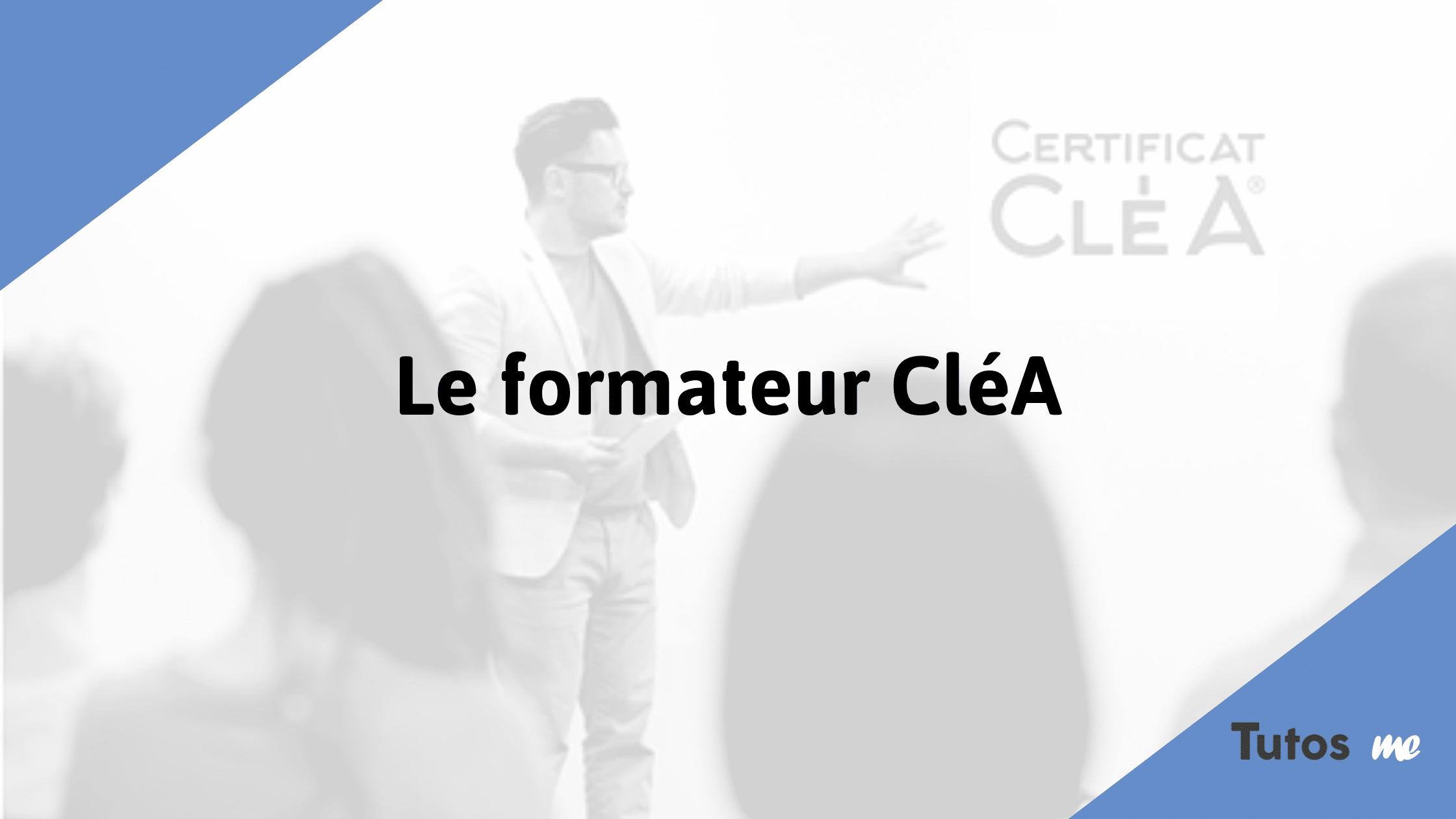 Le formateur CléA