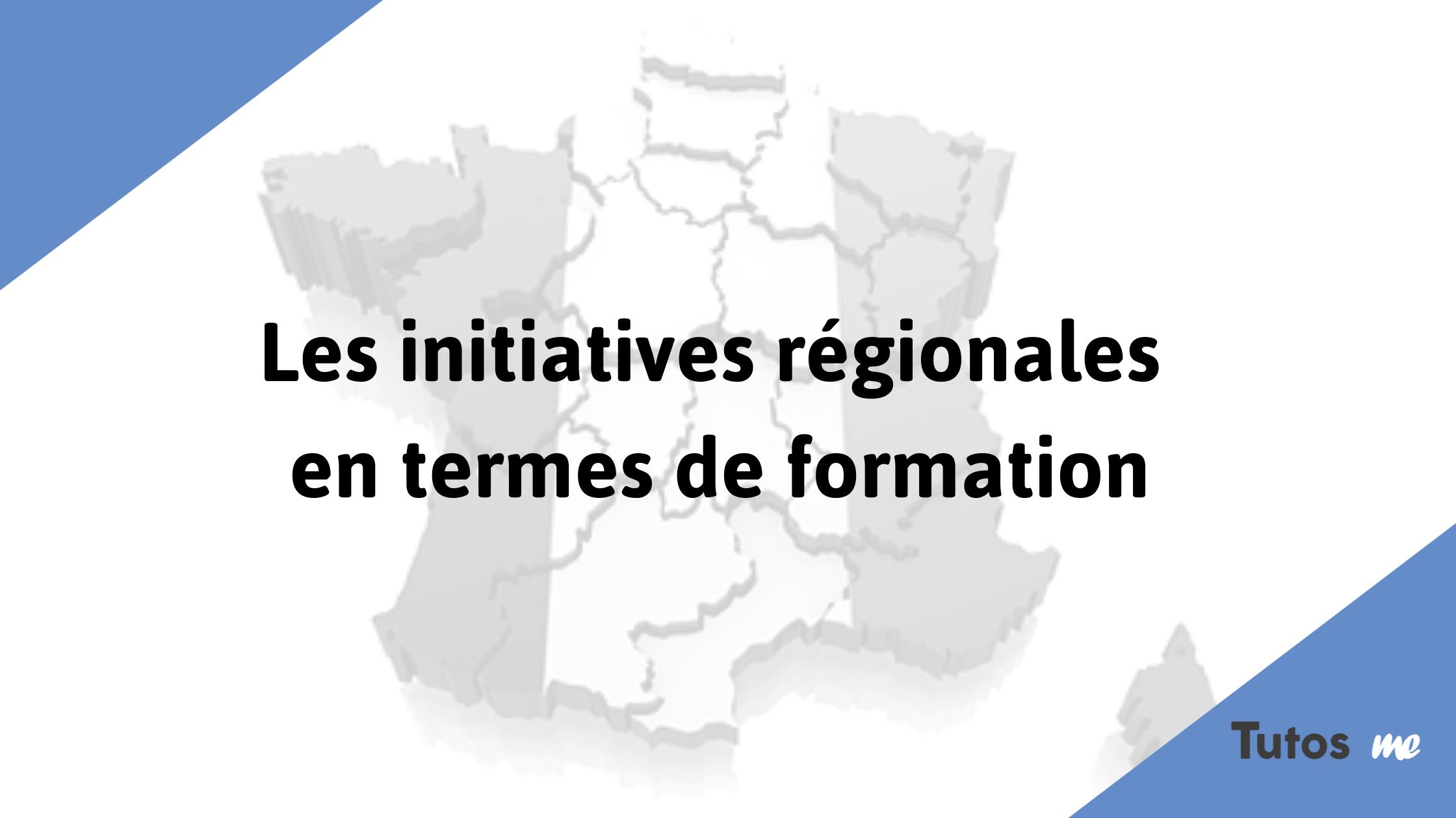 Les initiatives Régionales en termes de formation