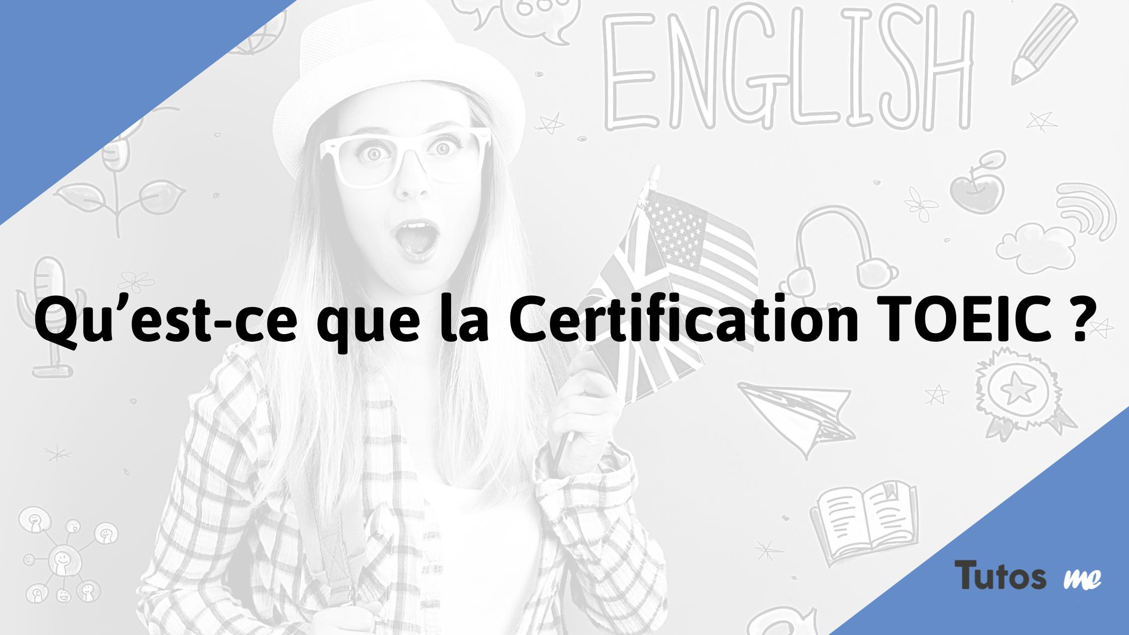 Qu'est-ce que la Certification TOEIC