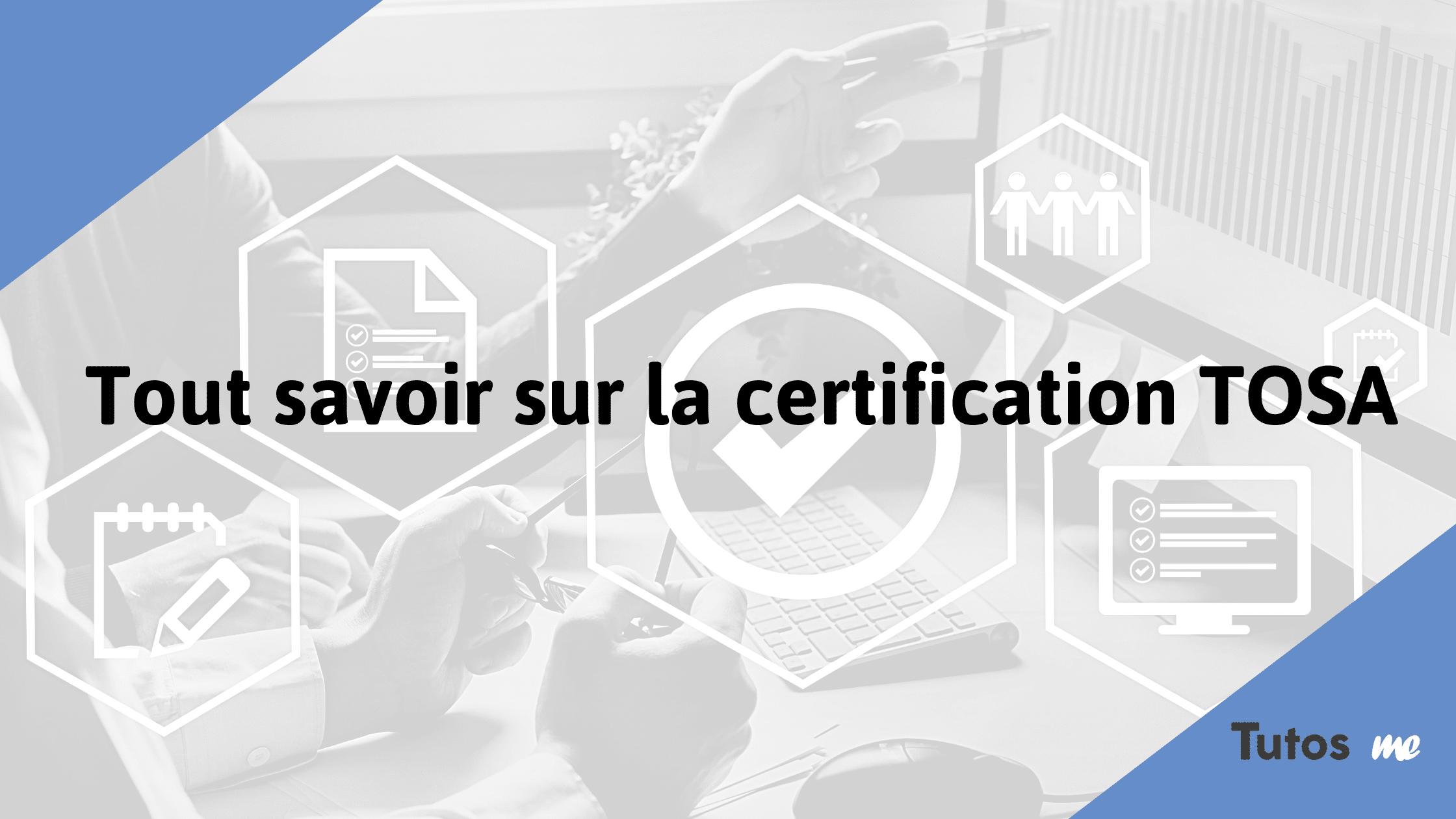 Tout savoir sur la certification TOSA