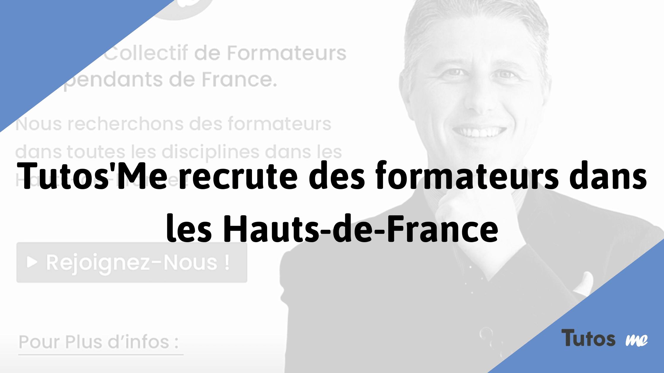 Recrutement de formateurs dans les Hauts de France Tutos'Me