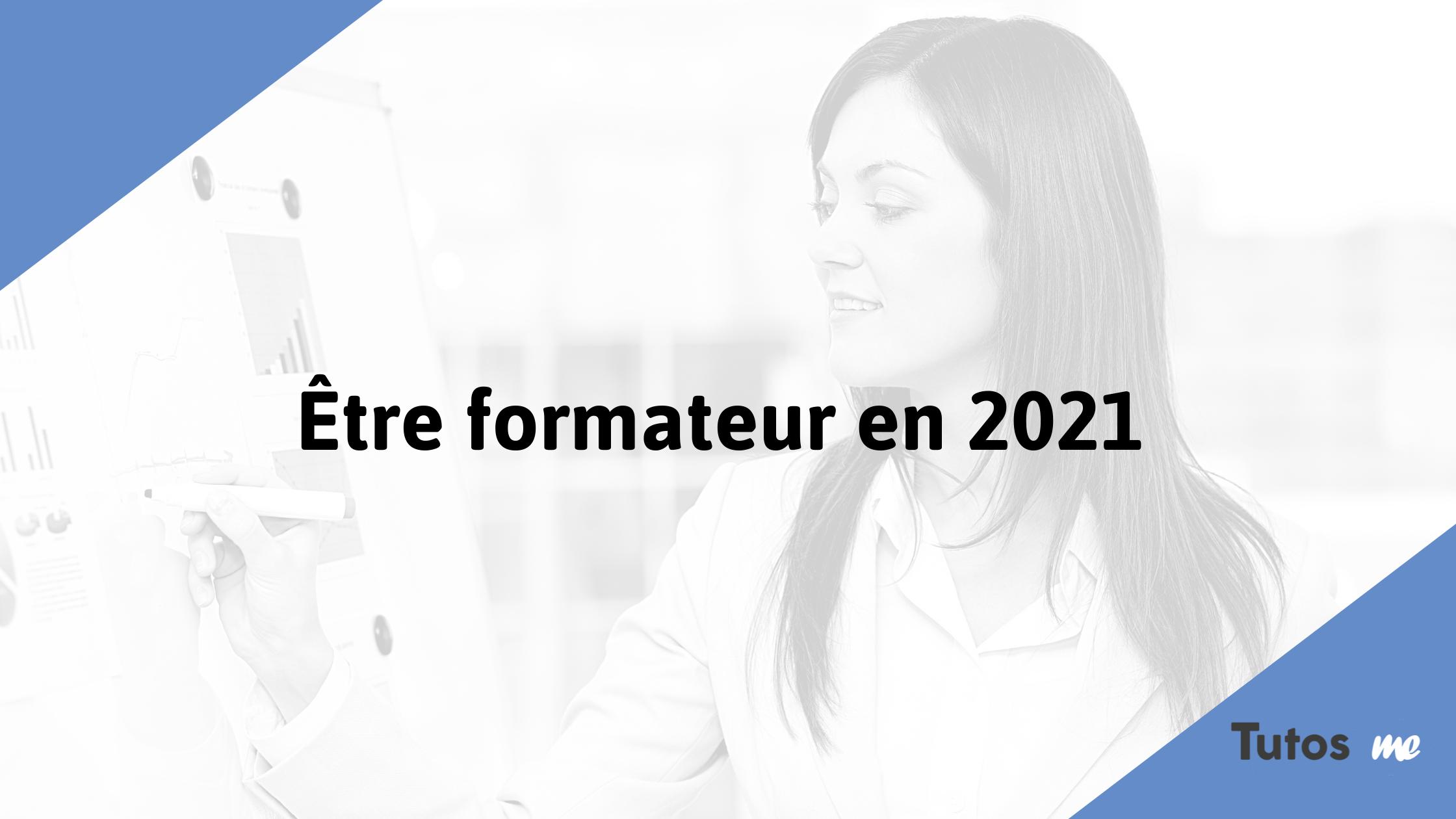 Être formateur en 2021