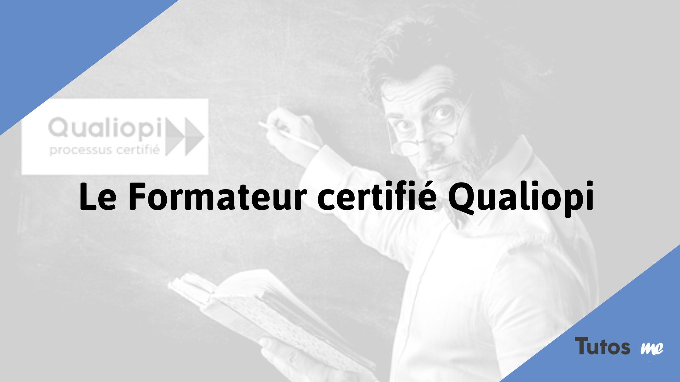 Le Formateur certifié Qualiopi