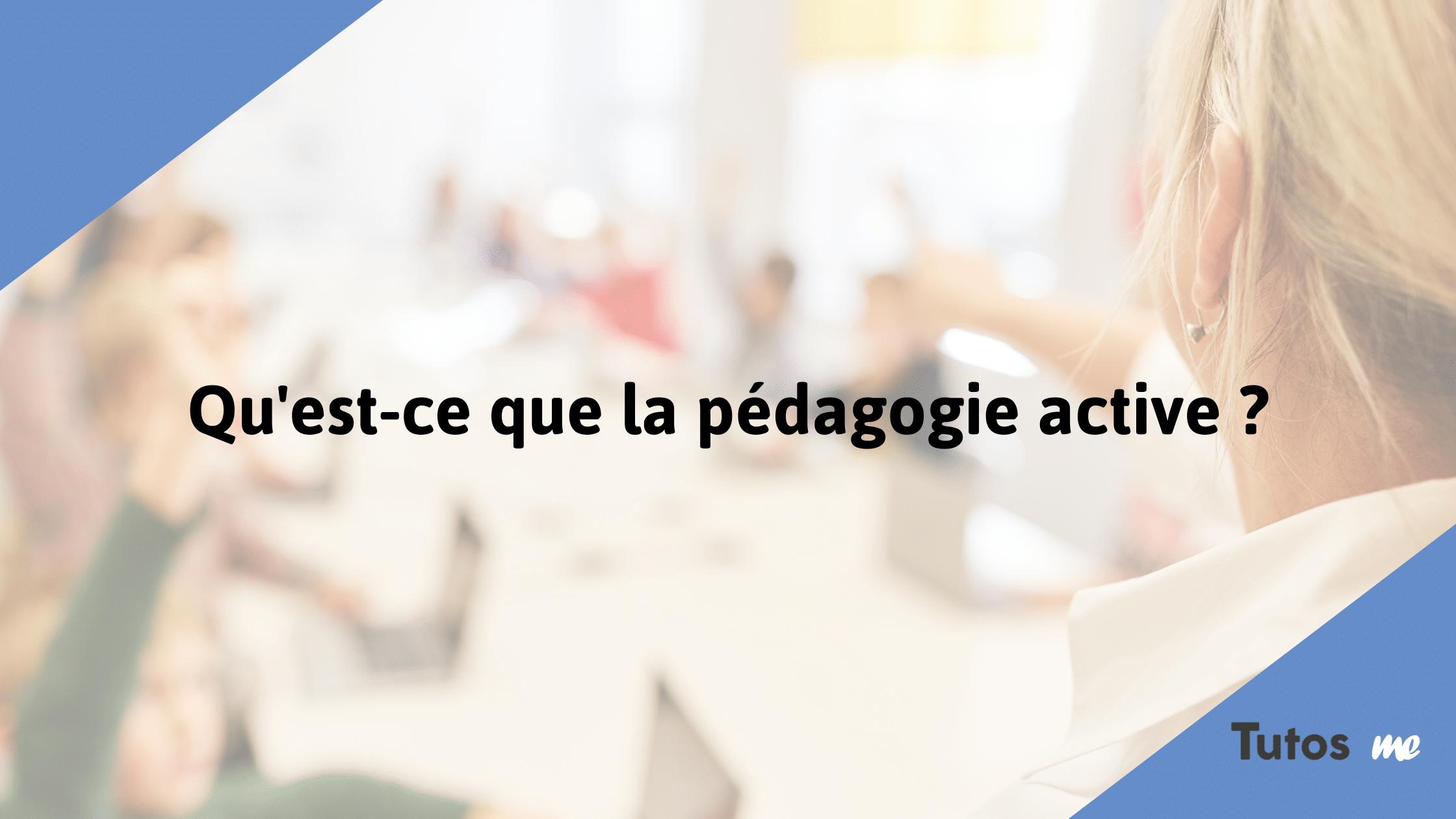 pedagogie-active-tutosme-formation-apprentissage